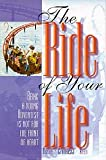 img - for The Ride of Your Life: Being a Young Adventist Is Not for the Faint of Heart book / textbook / text book
