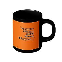 StyleO Coffee Mug My Attitude Might Hurt Me