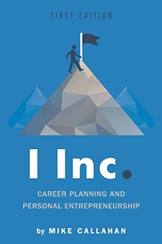 I Inc.: Career Planning and Personal Entrepreneurship
