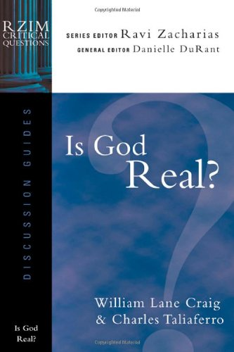 Is God Real? (RZIM Critical Questions Discussion Guides)