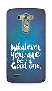 Amez Whatever you are Be a Good One Back Cover For LG G3