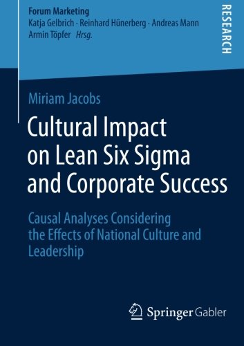 Cultural Impact on Lean Six Sigma and Corporate Success: Causal Analyses Considering the Effects of National Culture and