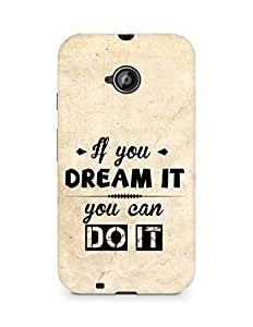 Amez If you can Dream it You can do it Back Cover For Motorola Moto E2