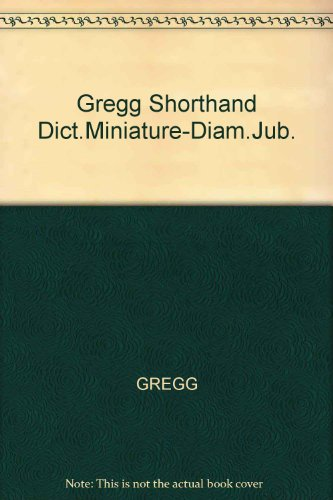 Gregg Shorthand Dictionary: Miniature Series 90 (Diamond Jubilee Series) PDF