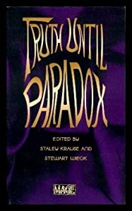 *OP Truth Until Paradox (World of Darkness) by Staley Krause and Stewart Wieck