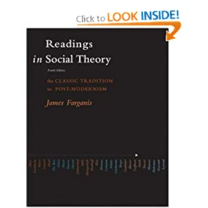 Readings in Social Theory: The Classic Tradition to Post-Modernism James Farganis