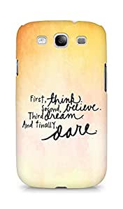 AMEZ think belive dream dare Back Cover For Samsung Galaxy S3 i9300