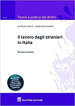 Il lavoro degli stranieri in Italia: M. Rosa Gheido Alfredo Casotti