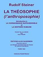 La th�osophie : l'anthroposophie (Collection Rudolf Steiner t. 9)