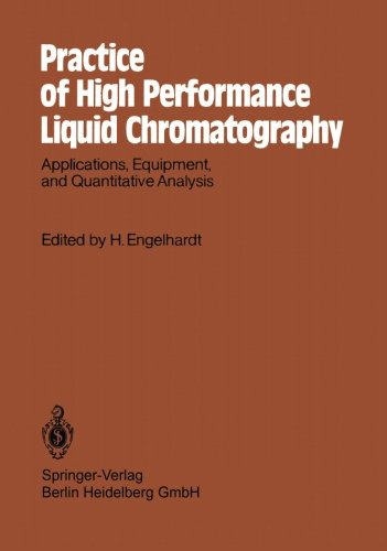 Practice of High Performance Liquid Chromatography: Applications, Equipment and Quantitative Analysis (Chemical Laborato