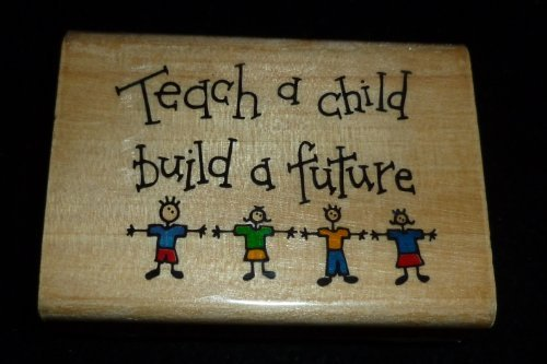 Teach A Child Build A Future Rubber Stamp - 1