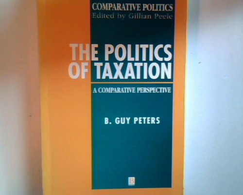 The Politics of Taxation: A Comparative Perspective (Comparative Politics)