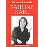 img - for [(Conversations with Pauline Kael )] [Author: Will Brantley] [Oct-1996] book / textbook / text book