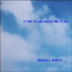 A Time to Live and a Time to Die Audiobook