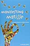 Manifesting Matisse: A Practical System for Reality Creation