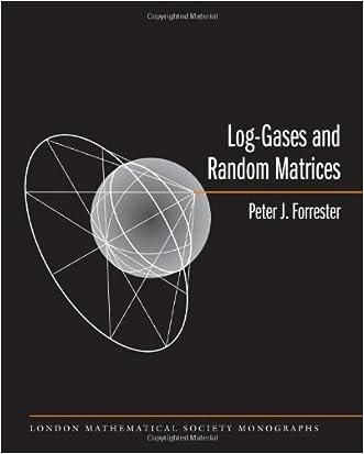 Log-Gases and Random Matrices (LMS-34) (London Mathematical Society Monographs)