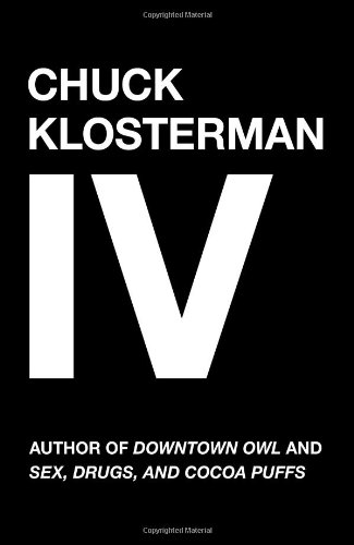 Chuck Klosterman IV