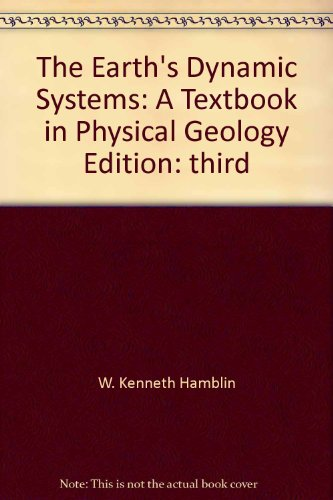 The earth's dynamic systems: A textbook in physical geology