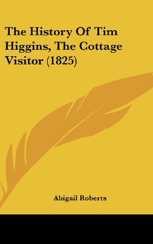 The History of Tim Higgins, the Cottage Visitor (1825)