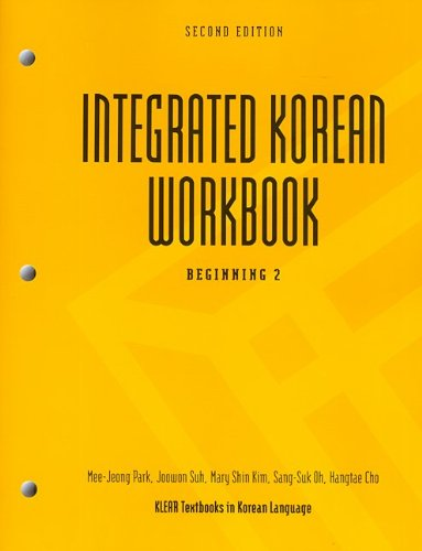 Integrated Korean Workbook: Beginning 2, 2nd Edition...