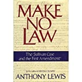 Make No Law: The Sullivan Case and the First Amendment (039458774X) by Anthony Lewis