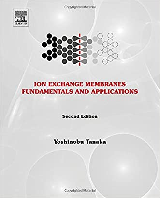 Ion Exchange Membranes, Second Edition: Fundamentals and Applications