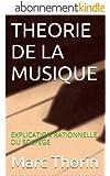 THEORIE DE LA MUSIQUE: EXPLICATION RATIONNELLE DU SOLFEGE