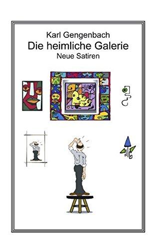 Die heimliche Galerie  [Gengenbach, Karl] (Tapa Blanda)