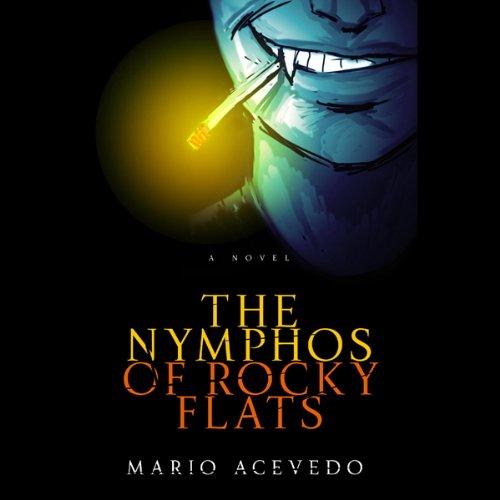 Felix Gomez 01 - The Nymphos of Rocky Flats (REQ) - Mario Acevedo