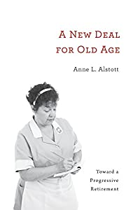A Deal for Old Age: Toward a Progressive Retirement from Harvard University Press