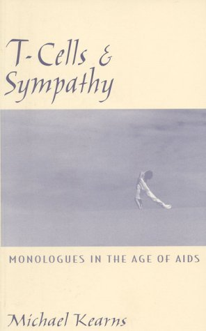 t-cells-sympathy-monologues-in-the-age-of-aids-by-michael-kearns-1995-09-18