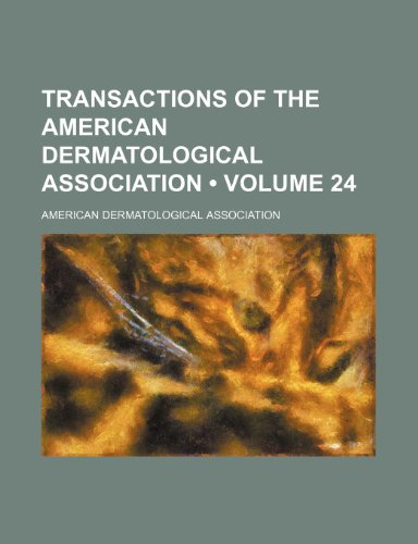 Transactions of the American Dermatological Association (Volume 24)