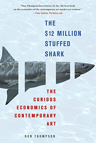 The $12 Million Stuffed Shark: The Curious Economics of Contemporary Art