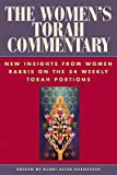 img - for The Women's Torah Commentary: New Insights from Women Rabbis on the 54 Weekly Torah Portions   [WOMENS TORAH COMMENTARY] [Paperback] book / textbook / text book