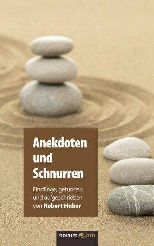 Anekdoten und Schnurren Findlinge, gefunden und aufgeschrieben von Robert Huber  [Huber, Robert] (Tapa Blanda)