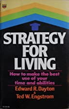 Strategy for Living by Edward Dayton & Ted…