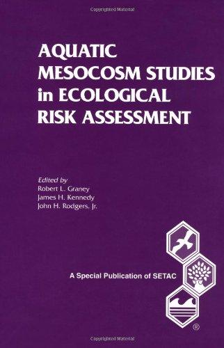 Aquatic Mesocosm Studies In Ecological Risk Assessment (Setac Special Publications Series)