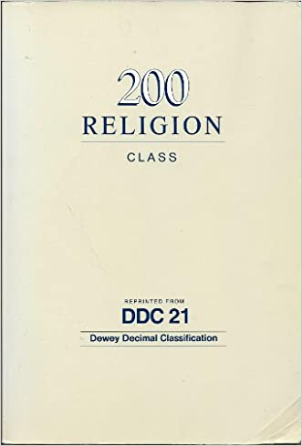 Dewey Decimal Classification (Section 200 - Religion) : Reprinted from Edition 21 of the Dewey Decimal Classification