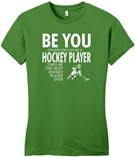Be You Unless You Can Be A Hockey Player Funny Juniors T-Shirt Medium Kiwi Green