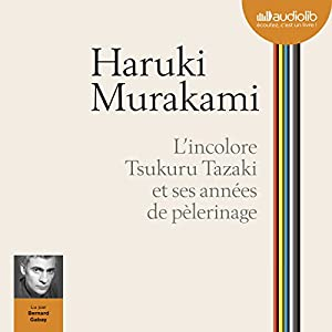 L'incolore Tsukuru Tazaki et ses années de pèlerinage | Livre audio