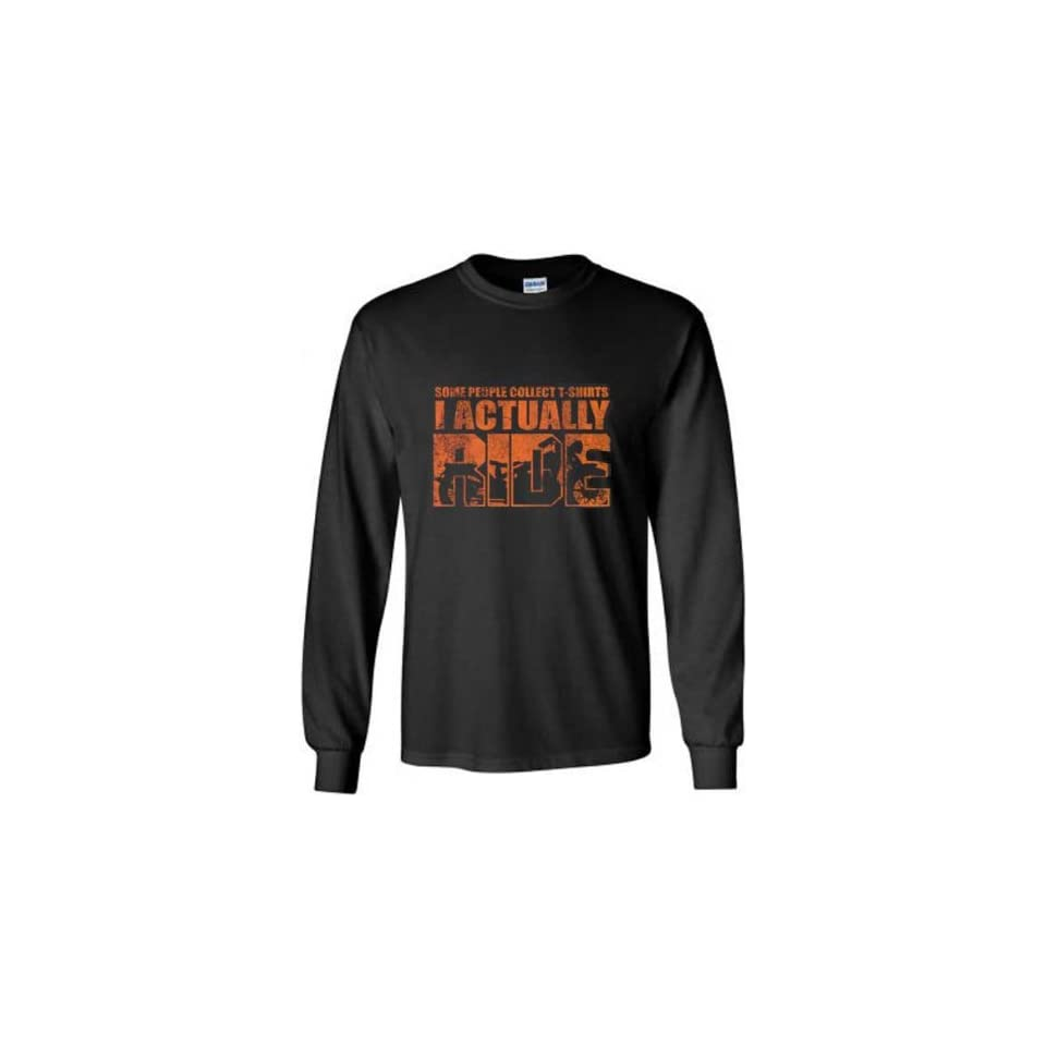 Motorcycle Long Sleeve T Shirt Some People Collect T Shirts I Actually Ride Black Clothing