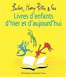 echange, troc Olivier Piffault - Livres d'enfants d'hier et d'aujourd'hui : Babar, Harry Potter et Cie