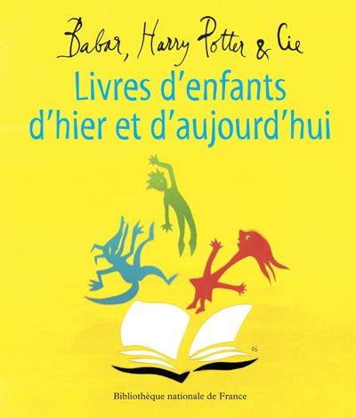Livres d'enfants d'hier et d'aujourd'hui : Babar, Harry Potter et Cie