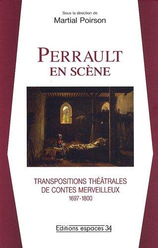 Perrault en scène : Transpositions théâtrales de contes merveilleux (1697-1800)