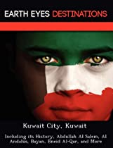 Kuwait City, Kuwait: Including its History, Abdullah Al Salem, Al Andalus, Bayan, Bneid Al-Qar, and More