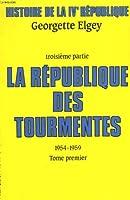 Histoire de la ive republique. troisieme partie: la republique des tourmentes (1954-1959). tome 1.