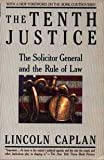 img - for Tenth Justice-V955 by Lincoln Caplan (1988-12-27) book / textbook / text book