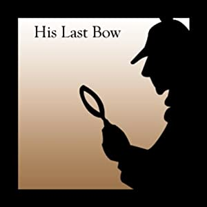 His Last Bow | [Sir Arthur Conan Doyle]