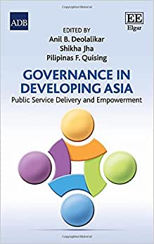 Governance In Developing Asia: Public Service Delivery And Empowerment (In Association With The Asian Development Bank)