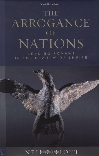 The Arrogance of Nations: Reading Romans in the Shadow of Empire (Paul in Critical Contexts)